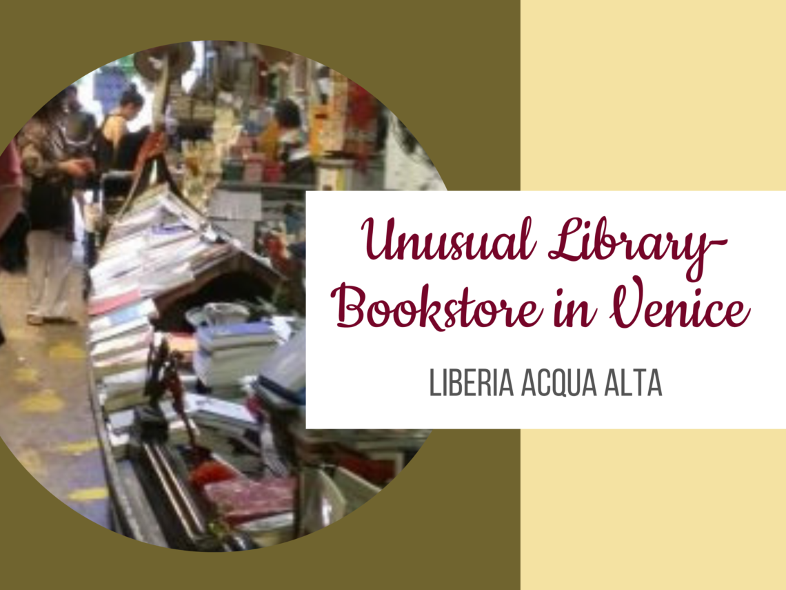 Liberia Acqua Alta unique library-bookstore in Venice, Italy. https://ouritalianjourney.com/library-bookstore-venice