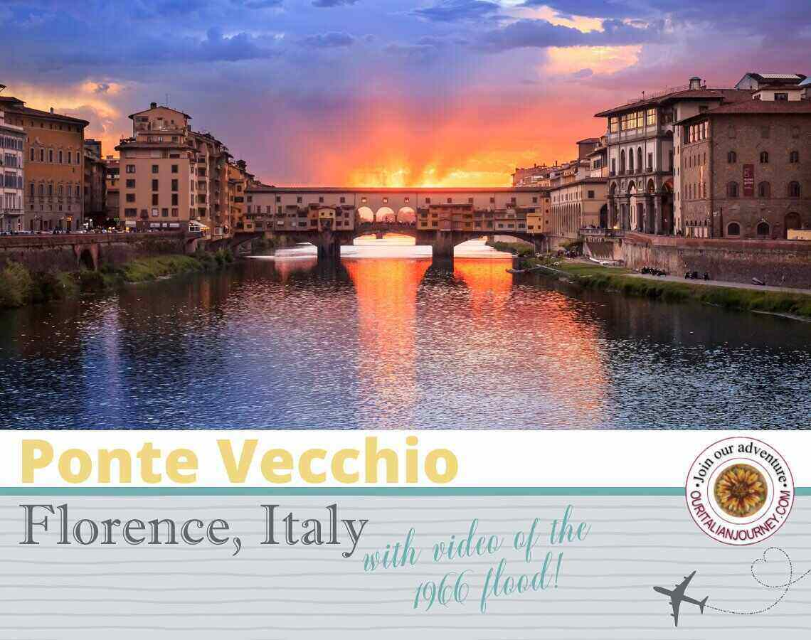 The Ponte Vecchio in Florence with 1966 video of flood! - ouritalianjourney.com