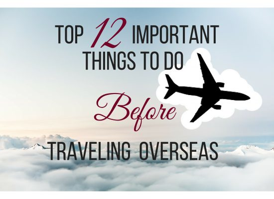 Top 12 things to do before traveling overseas