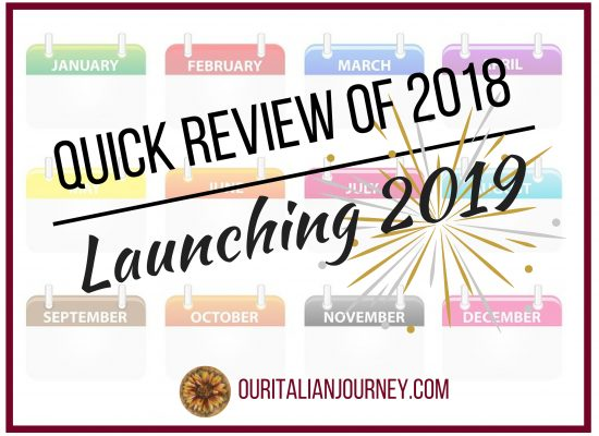 Quick review of 2018, Launching 2019, ouritalianjourney.com
