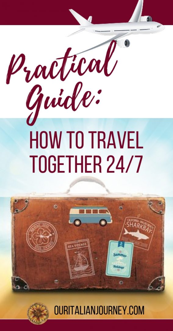 How to Travel Together 24/7, ouritalianjourney.com