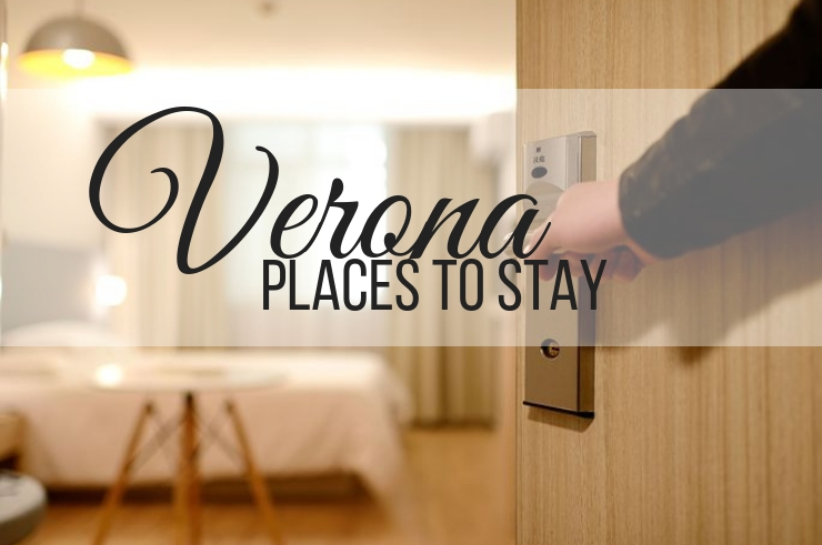 Recommendation in Verona for a Places to Stay by ouritalianjourney.com