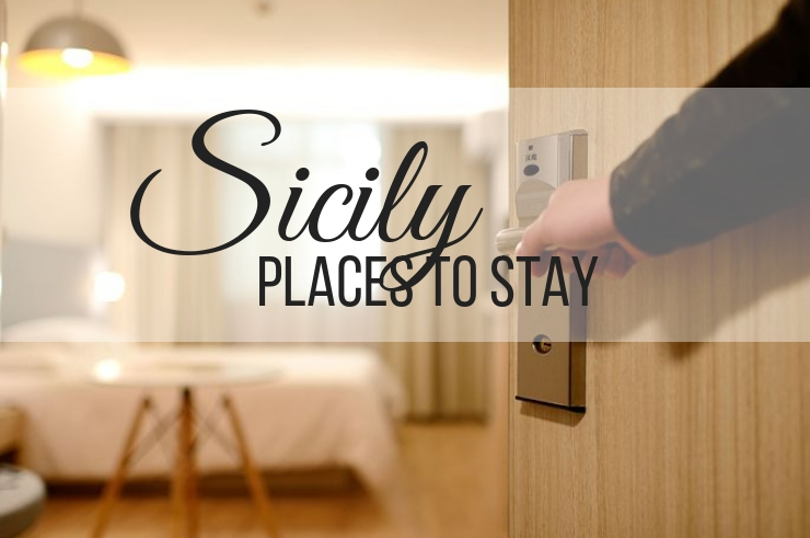 Sicily Places to Stay, recommendations by ouritalianjourney.com