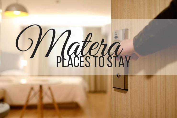 Places to Stay, recommended by ouritalianjourney.com; Matera, Italy