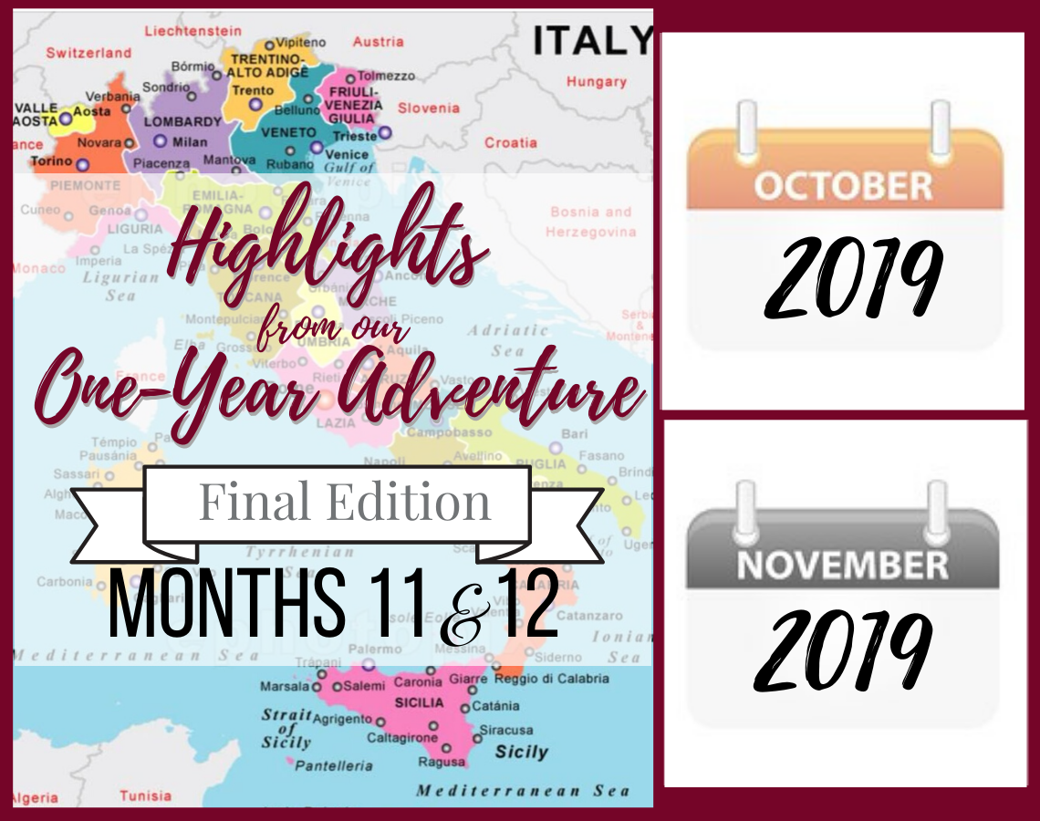 Final edition of our one-year adventure in Italy. Months 11 & 12