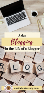 How to earn money blogging, the daily life of a blogger and building a different career, https://ouritalianjourney.com/blogging-daily-life-income-blogger