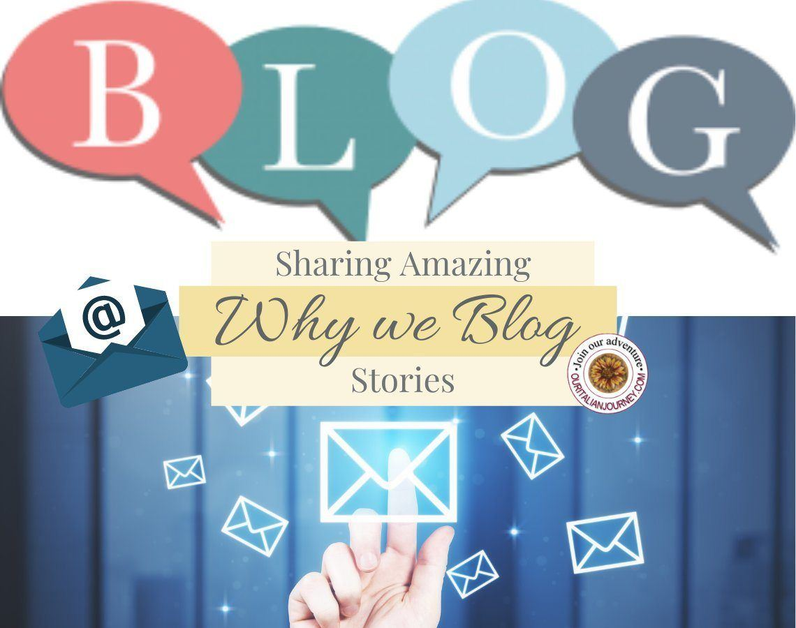 why we blog is about the amazing stories we receive. ouritalianjourney.com