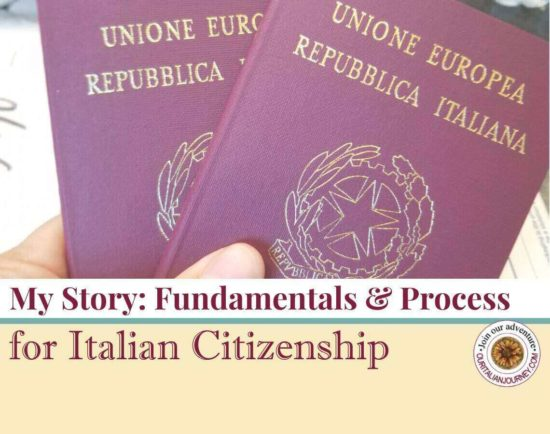 My story: Fundamentals and process for Italian citizenship, dual citizenship, ouritalianjourney.com